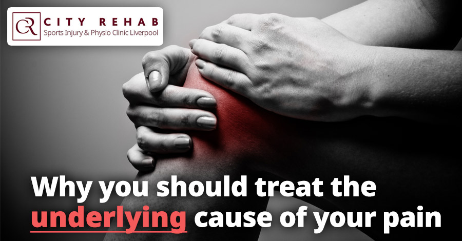 Why you should treat the underlying cause of your pain